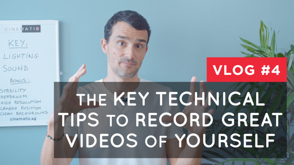 The key technical tips to record great videos of yourself
