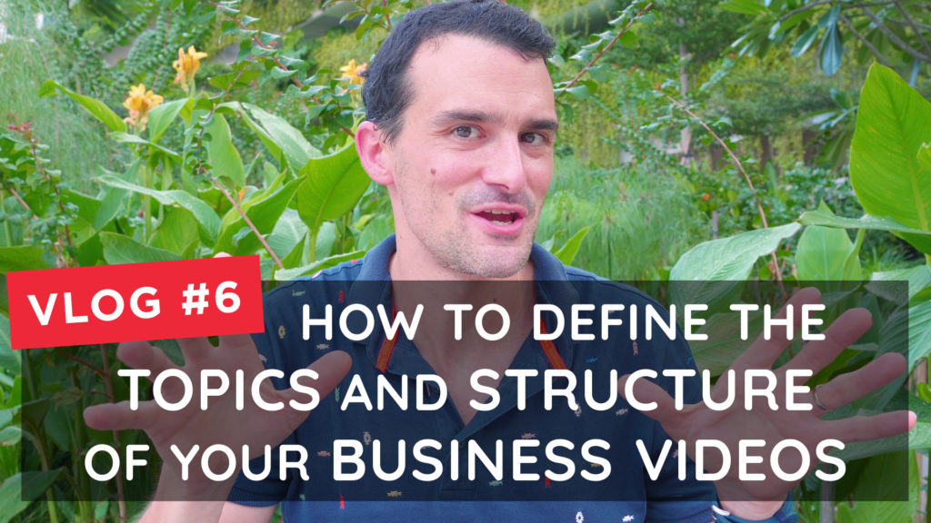 How to define the topics and structure of your business videos